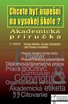 Dušan Meško, Dušan Katuščák, Ján Findra: Akademická príručka cena od 161 Kč