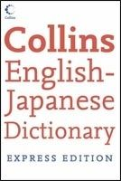 Harper Collins UK COLLINS EXPRESS ENGLISH JAPANESE DICTIONARY - COLLINS Coll. cena od 328 Kč