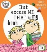 Penguin Group UK CHARLIE AND LOLA: BUT EXCUSE ME THAT IS MY BOOK - CHILD, L. cena od 132 Kč