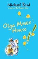 OUP ED OLGA MOVES HOUSE - BOND, M. cena od 194 Kč