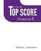 OUP ELT TOP SCORE 4 WORKBOOK - DUCKWORTH, M., GUDE, K., KELLY, P. cena od 188 Kč