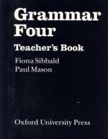 OUP ELT GRAMMAR FOUR TEACHER´S BOOK - MASON, P., SIBBALD, F. cena od 305 Kč