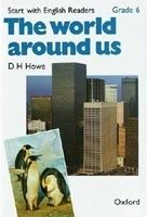 OUP ELT START WITH ENGLISH READERS 6 WORLD AROUND US - HOWE, D. H. cena od 84 Kč