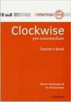 OUP ELT CLOCKWISE PRE-INTERMEDIATE TEACHER´S BOOK - MCGOWEN, B., RIC... cena od 286 Kč