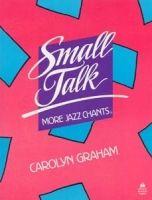 OUP ELT SMALL TALK: MORE JAZZ CHANTS BOOK - GRAHAM, C. cena od 303 Kč