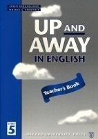 OUP ELT UP AND AWAY IN ENGLISH 5 TEACHER´S BOOK - CROWTHER, T. cena od 188 Kč