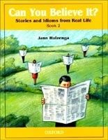 OUP ELT CAN YOU BELIEVE IT? STORIES AND IDIOMS FROM REAL LIFE: 2 STU... cena od 438 Kč