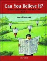 OUP ELT CAN YOU BELIEVE IT? STORIES AND IDIOMS FROM REAL LIFE: 1 STU... cena od 418 Kč
