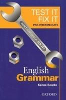 OUP ELT TEST IT, FIX IT ENGLISH GRAMMAR PRE-INTERMEDIATE - BOURKE, K... cena od 150 Kč