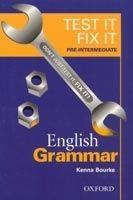OUP ELT TEST IT, FIX IT ENGLISH GRAMMAR PRE-INTERMEDIATE - BOURKE, K... cena od 116 Kč