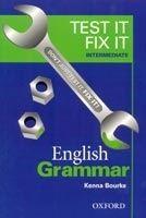 OUP ELT TEST IT, FIX IT ENGLISH GRAMMAR INTERMEDIATE - BOURKE, K. cena od 116 Kč