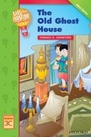 OUP ELT UP AND AWAY READERS 3: THE OLD GHOST HOUSE - CROWTHER, G. T. cena od 124 Kč