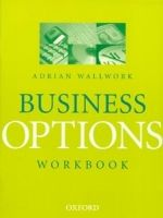 OUP ELT BUSINESS OPTIONS WORKBOOK - WALLWORK, A. cena od 237 Kč