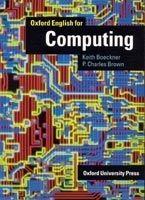 OUP ELT OXFORD ENGLISH FOR COMPUTING STUDENT´S BOOK - BOECKNER, K. cena od 0 Kč