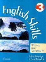 OUP ELT ENGLISH SKILLS: WRITING AND VOCABULARY 3 - BARWICK, J. + J. cena od 202 Kč