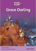 OUP ELT FAMILY AND FRIENDS READER 5C GRACE DARLING - VICARY, T. cena od 87 Kč