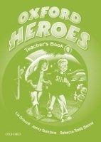 OUP ELT OXFORD HEROES 1 TEACHER´S BOOK - BENNE, R., QUINTANA, J., RO... cena od 480 Kč