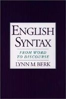 OUP ELT ENGLISH SYNTAX: FROM WORD TO DISCOURSE - BERK, L. M. cena od 746 Kč