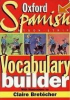 OUP References OXFORD SPANISH CARTOON-STRIP VOCABULARY BUILDER - BRETECHER,... cena od 0 Kč