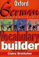 OUP References OXFORD GERMAN CARTOON-STRIP VOCABULARY BUILDER - BRETECHER, ... cena od 213 Kč