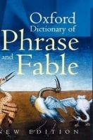 OUP References OXFORD DICTIONARY OF PHRASE AND FABLE 2nd Edition - KNOWLES,... cena od 0 Kč