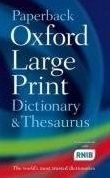 OUP References PAPERBACK OXFORD LARGE PRINT DICTIONARY AND THESAURUS - HAWK... cena od 333 Kč
