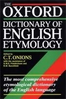 OUP References OXFORD DICTIONARY OF ENGLISH ETYMOLOGY - ONIONS, C. T. cena od 1 526 Kč
