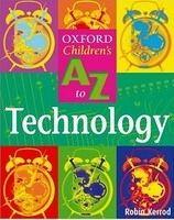 OUP ED OXFORD CHILDREN´S A-Z OF TECHNOLOGY - KERROD, R. cena od 213 Kč