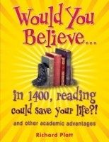 OUP ED WOULD YOU BELIEVE... IN 1400, READING COULD SAVE YOUR LIFE?!... cena od 0 Kč