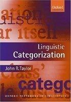 OUP ELT LINGUISTIC CATEGORIZATION Third Edition - TAYLOR, J. R. cena od 941 Kč