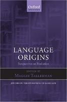 OUP ELT LANGUAGE ORIGINS: PERSPECTIVES ON EVOLUTION - TALLERMAN, M. cena od 848 Kč