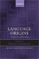 OUP ELT LANGUAGE ORIGINS: PERSPECTIVES ON EVOLUTION - TALLERMAN, M. cena od 1014 Kč