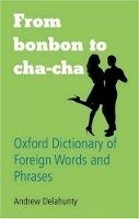 OUP References From Bonbon to Cha-Cha: Oxford Dictionary of Foreign Words a... cena od 262 Kč