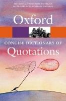 OUP References OXFORD CONCISE DICTIONARY OF QUOTATIONS 6th Edition (Oxford ... cena od 241 Kč