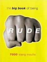 Orion Publishing Group BIG BOOK OF BEING RUDE - GREEN, J. cena od 289 Kč