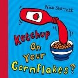 XXL obrazek Scholastic Ltd. KETCHUP ON YOUR CORNFLAKES - SHARRATT, N.