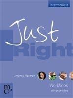 Heinle ELT JUST RIGHT INTERMEDIATE WORKBOOK WITH KEY - HARMER, J. cena od 258 Kč