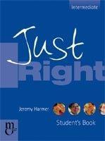 Heinle ELT JUST RIGHT INTERMEDIATE STUDENT´S BOOK - HARMER, J. cena od 427 Kč