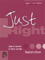 Heinle ELT JUST RIGHT UPPER INTERMEDIATE TEACHER´S BOOK - HARMER, J., L... cena od 432 Kč