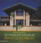 Thames & Hudson 50 FAVOURITE HOUSES BY FRANK LLOYD WRIGHT - MADDEX, D. cena od 419 Kč