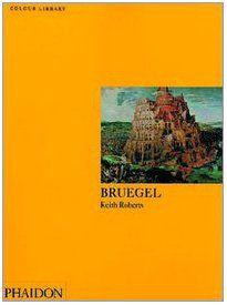 Phaidon Press Ltd COLOUR LIBRARY - BRUEGEL - ROBERTS, K. cena od 198 Kč