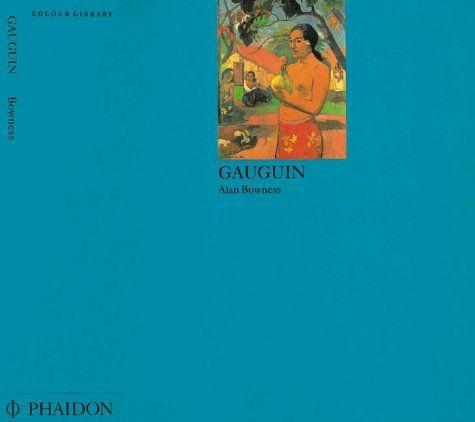 Phaidon Press Ltd COLOUR LIBRARY - GAUGUIN - BOWNESS, A., STEVENSON, L. cena od 198 Kč