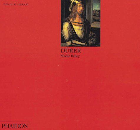 Phaidon Press Ltd COLOUR LIBRARY - DUERER - BAILEY, M. cena od 198 Kč