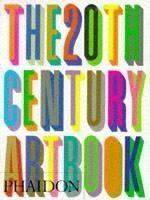 Phaidon Press Ltd THE 20th CENTURY ART BOOK: MINI EDITION - LAWSON, S. cena od 209 Kč