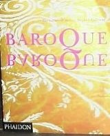 Phaidon Press Ltd BAROQUE BAROQUE: THE CULTURE OF EXCESS - CALLOWAY, S. cena od 644 Kč