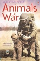 Usborne Publishing USBORNE YOUNG READING LEVEL 3: ANIMALS AT WAR - GEORGE, I., ... cena od 148 Kč