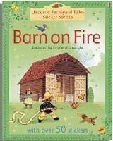 Usborne Publishing BARN ON FIRE (Farmyard Tales Sticker Storybooks) - AMERY, H. cena od 120 Kč