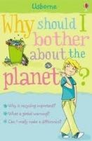 Usborne Publishing Why should I bother about the planet? - MEREDITH, S. cena od 197 Kč
