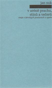 Pulchra V aréně prachu, stínů a večerů - eseje o ženských postavách... cena od 161 Kč