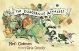 Bloomsbury THE DANGEROUS ALPHABET - Gaiman, N., GRIMLY, G. (Ill.) cena od 209 Kč